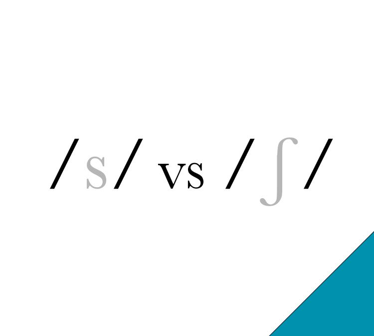 /s/ vs /ʃ/