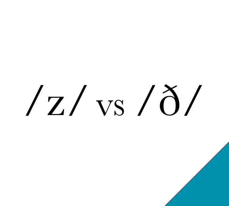 /z/ vs /ð/