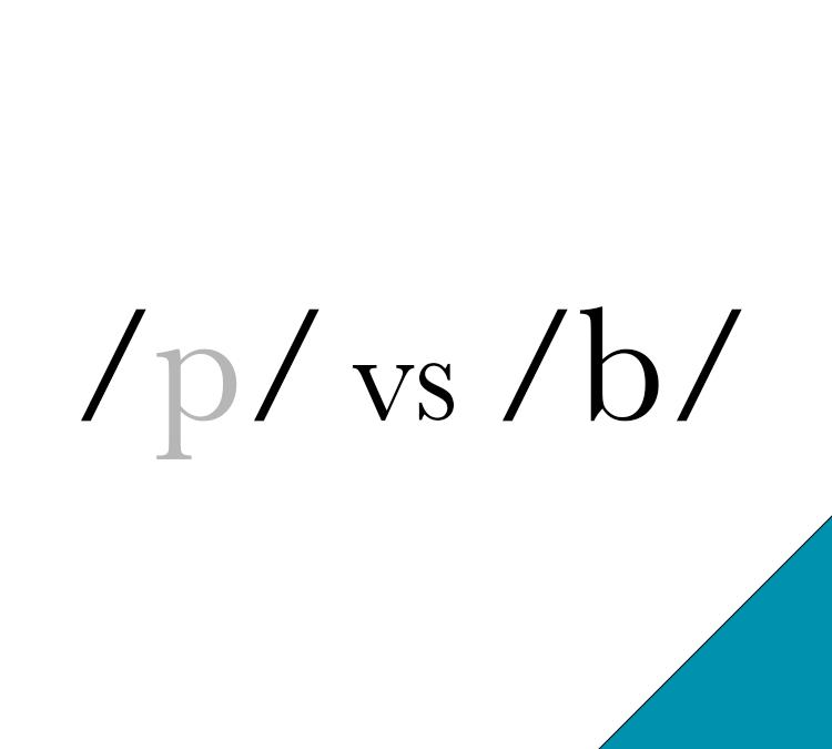 /p/ vs /b/