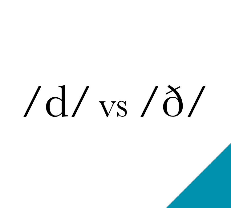 /d/ vs /ð/