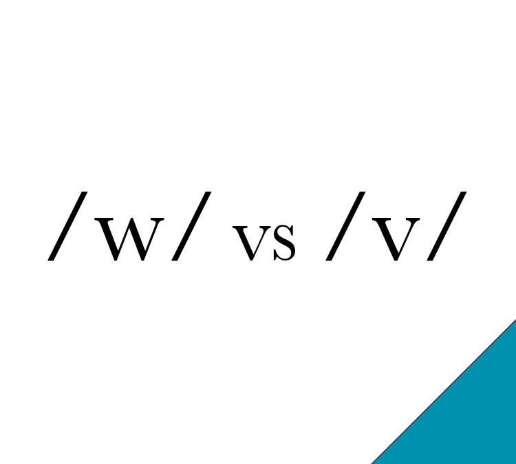 /w/ vs /v/
