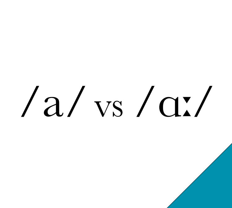 /a/ vs /ɑː/